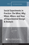 Social Experiments in Practice: The What, Why, When, Where, and How of Experimental Design & Analysis: New Directions for Evaluation, Number 152 (1119348889) cover image