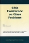 65th Conference on Glass Problems: A Collection of Papers Presented at the 65th Conference on Glass Problems, The Ohio State Univetsity, Columbus, Ohio (October 19-20, 2004), Volume 26, Number 1 (1574982389) cover image