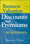 Business Valuation Discounts and Premiums, 2nd Edition (047037148X) cover image