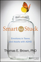 Smart But Stuck: Emotions in Teens and Adults with ADHD (111827928X) cover image