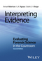Interpreting Evidence: Evaluating Forensic Science in the Courtroom, 2nd Edition (111849248X) cover image