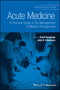 Acute Medicine: A Practical Guide to the Management of Medical Emergencies, 5th Edition (111864428X) cover image