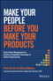 Make Your People Before You Make Your Products: Using Talent Management to Achieve Competitive Advantage in Global Organizations (111889958X) cover image
