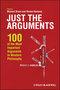 Just the Arguments: 100 of the Most Important Arguments in Western Philosophy (144433638X) cover image