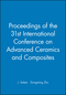 Proceedings of the 31st International Conference on Advanced Ceramics and Composites, (CD-ROM) (0470246790) cover image