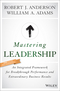 Mastering Leadership: An Integrated Framework for Breakthrough Performance and Extraordinary Business Results (1119147190) cover image