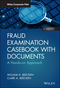 Fraud Examination Casebook with Documents: A Hands-on Approach (1119349990) cover image