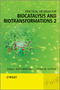Practical Methods for Biocatalysis and Biotransformations 2 (1119991390) cover image