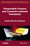 Comparable Corpora and Computer-assisted Translation (1848216890) cover image
