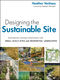 Designing the Sustainable Site: Integrated Design Strategies for Small Scale Sites and Residential Landscapes (0470900091) cover image