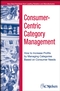 Consumer-Centric Category Management: How to Increase Profits by Managing Categories Based on Consumer Needs (0471703591) cover image