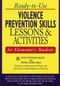 Ready-to-Use Violence Prevention Skills Lessons and Activities for Elementary Students (0787966991) cover image