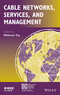 Cable Networks, Services, and Management (1118837592) cover image