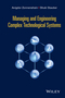 Managing and Engineering Complex Technological Systems (1119068592) cover image