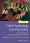 Child Psychology and Psychiatry: Frameworks for Clinical Training and Practice, 3rd Edition (1119170192) cover image