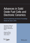 Advances in Solid Oxide Fuel Cells and Electronic Ceramics: Ceramic Engineering and Science Proceedings, Volume 36 Issue 3 (1119211492) cover image