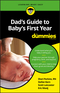 Dad's Guide to Baby's First Year For Dummies (1119275792) cover image