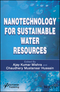 Nanotechnology for Sustainable Water Resources (1119323592) cover image