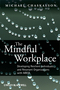 The Mindful Workplace: Developing Resilient Individuals and Resonant Organizations with MBSR (0470661593) cover image