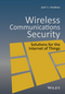 Wireless Communications Security: Solutions for the Internet of Things (1119084393) cover image
