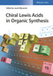 Chiral Lewis Acids in Organic Synthesis (3527341293) cover image