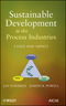Sustainable Development in the Process Industries: Cases and Impact (0470187794) cover image