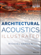 Architectural Acoustics Illustrated (1118568494) cover image