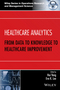 Healthcare Analytics: From Data to Knowledge to Healthcare Improvement (1118919394) cover image