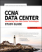 CCNA Data Center: Introducing Cisco Data Center Technologies Study Guide: Exam 640-916 (1118661095) cover image