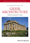 A Companion to Greek Architecture (1444335995) cover image