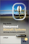 Unmanned Aircraft Systems: UAVS Design, Development and Deployment (0470058196) cover image