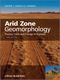 Arid Zone Geomorphology: Process, Form and Change in Drylands, 3rd Edition (0470519096) cover image