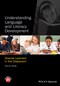 Understanding Language and Literacy Development: Diverse Learners in the Classroom (0470674296) cover image