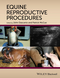 Equine Reproductive Procedures (0470960396) cover image