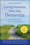 Loving Someone Who Has Dementia: How to Find Hope while Coping with Stress and Grief (1118002296) cover image