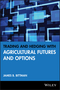 Trading and Hedging with Agricultural Futures and Options (1592803296) cover image
