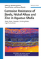 Corrosion Resistance of Steels, Nickel Alloys, and Zinc in Aqueous Media: Waste Water, Seawater, Drinking Water, High-Purity Water  (3527340696) cover image