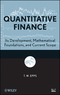 Quantitative Finance: Its Development, Mathematical Foundations, and Current Scope (0470431997) cover image