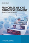 Principles of CNS Drug Development: From Test Tube to Clinic and Beyond (0470519797) cover image