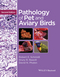 Pathology of Pet and Aviary Birds, 2nd Edition (1118828097) cover image