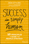 Success is Simply Human: Ten Principles to Guide Your People Strategy (1119351197) cover image