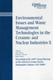 Environmental Issues and Waste Management Technologies in the Ceramic and Nuclear Industries X: Proceedings of the 106th Annual Meeting of The American Ceramic Society, Indianapolis, Indiana, USA 2004, Ceramic Transactions, Volume 168 (1574981897) cover image