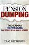 Pension Dumping: The Reasons, the Wreckage, the Stakes for Wall Street (1576602397) cover image