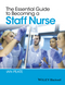 The Essential Guide to Becoming a Staff Nurse (1118812298) cover image