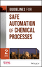 Guidelines for Safe Automation of Chemical Processes, 2nd Edition (1118949498) cover image