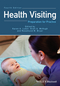 Health Visiting: Preparation for Practice, 4th Edition (EHEP003598) cover image
