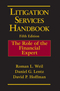 Litigation Services Handbook: The Role of the Financial Expert, 5th Edition (1118116399) cover image
