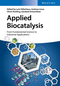 Applied Biocatalysis: From Fundamental Science to Industrial Applications (3527336699) cover image