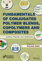 Fundamentals of Conjugated Polymer Blends, Copolymers and Composites: Synthesis, Properties, and Applications (111854949X) cover image