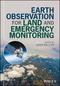 Earth Observation for Land and Emergency Monitoring (111879379X) cover image